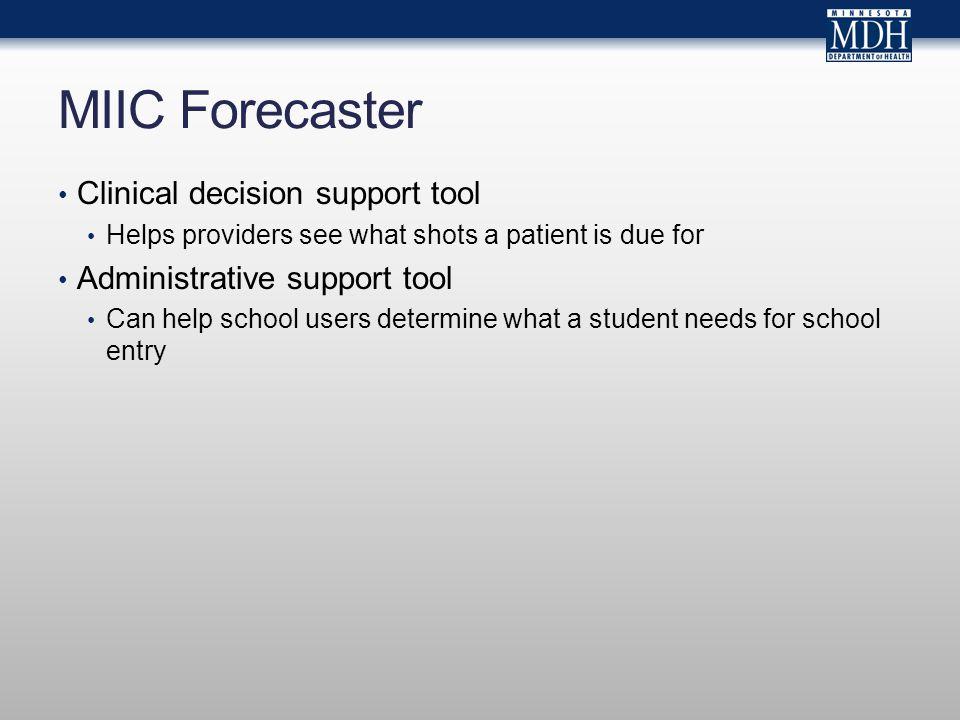 MIIC Forecaster