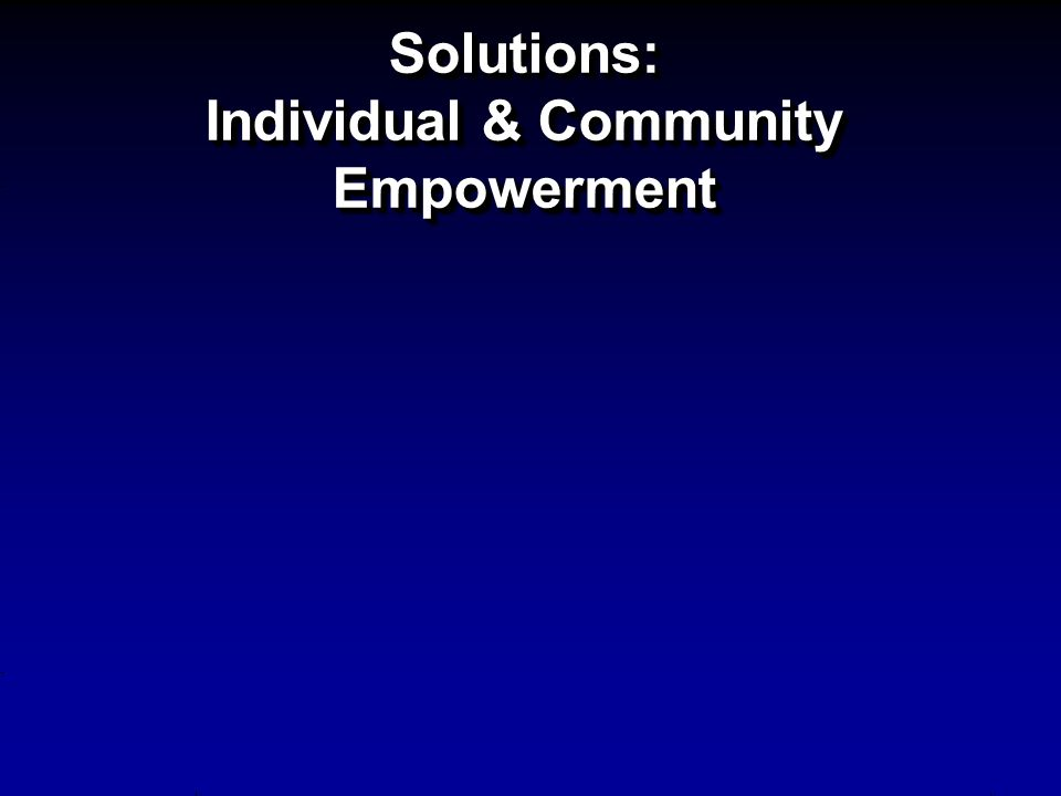Solutions: Individual & Community Empowerment