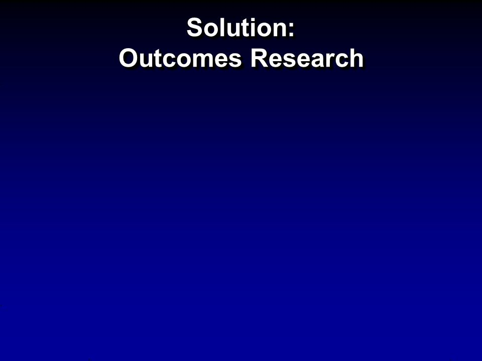 Solution: Outcomes Research