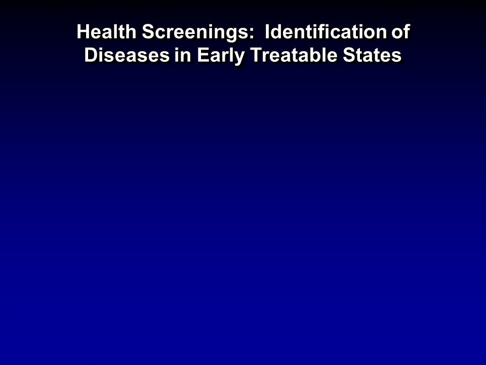 Health Screenings: Identification of Diseases in Early Treatable States