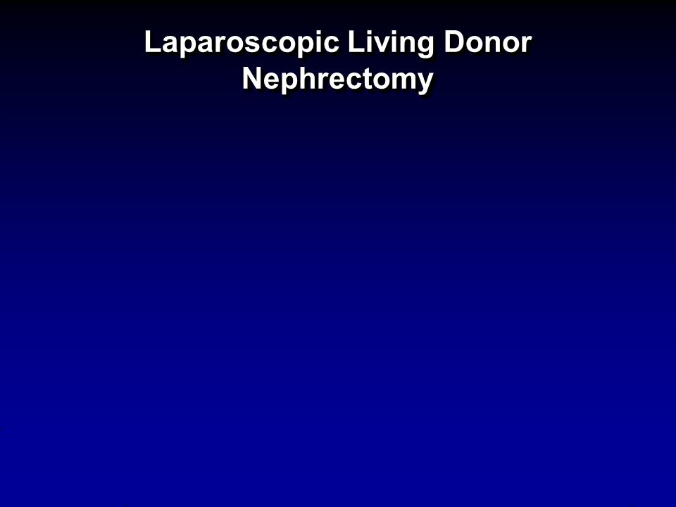 Laparoscopic Living Donor Nephrectomy