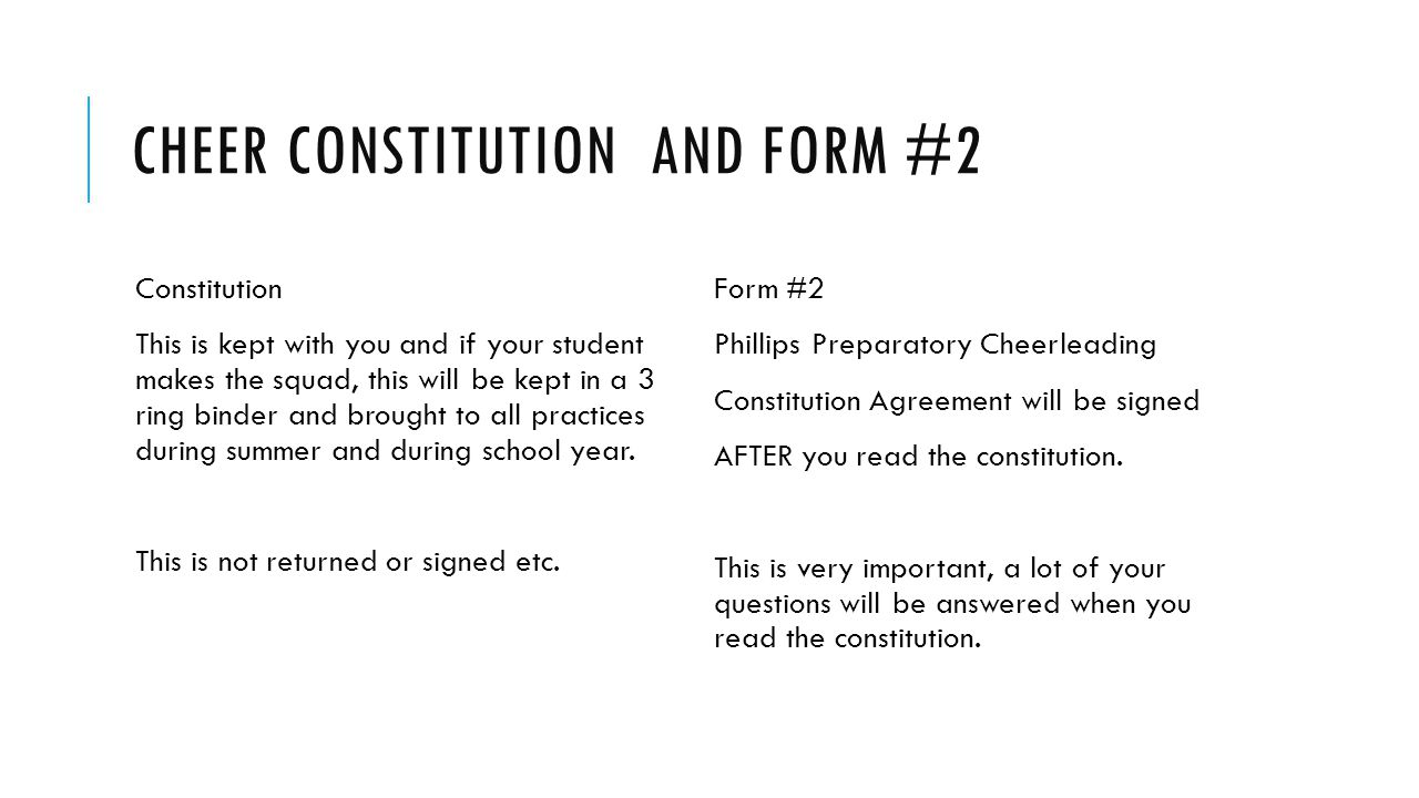 CHEER CONSTITUTION AND FORM #2 Constitution This is kept with you and if your student makes the squad, this will be kept in a 3 ring binder and brough
