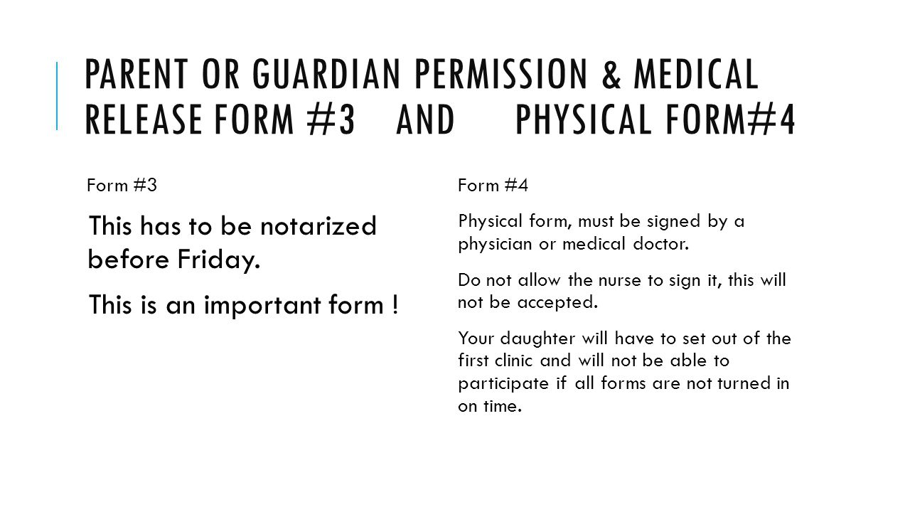 PARENT OR GUARDIAN PERMISSION & MEDICAL RELEASE FORM #3 AND PHYSICAL FORM#4 Form #3 This has to be notarized before Friday. This is an important form