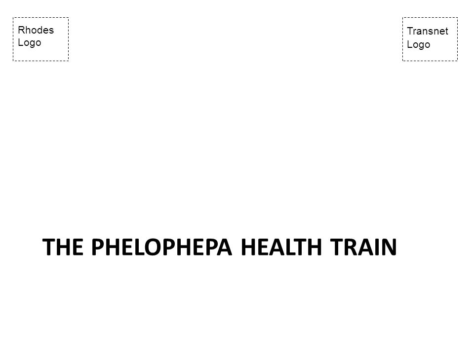 Rhodes Logo Transnet Logo THE PHELOPHEPA HEALTH TRAIN