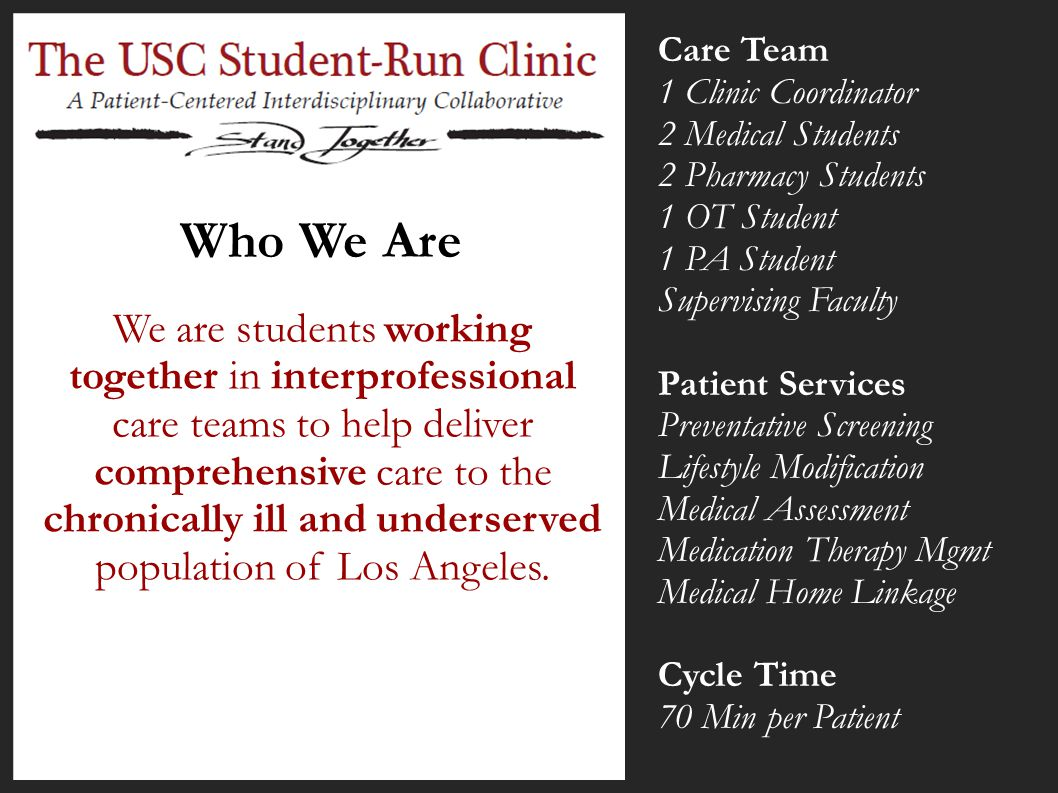 Who We Are We are students working together in interprofessional care teams to help deliver comprehensive care to the chronically ill and underserved