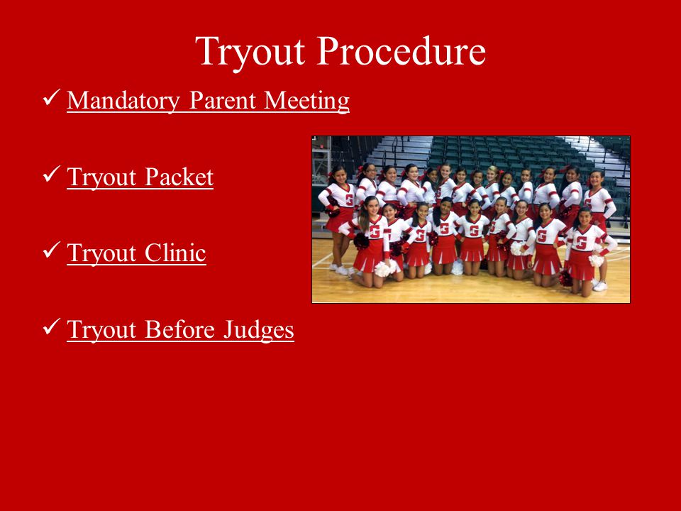 Tryout Procedure Mandatory Parent Meeting Tryout Packet Tryout Clinic Tryout Before Judges