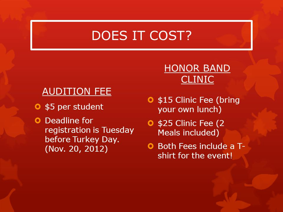 DOES IT COST. AUDITION FEE $5 per student Deadline for registration is Tuesday before Turkey Day.