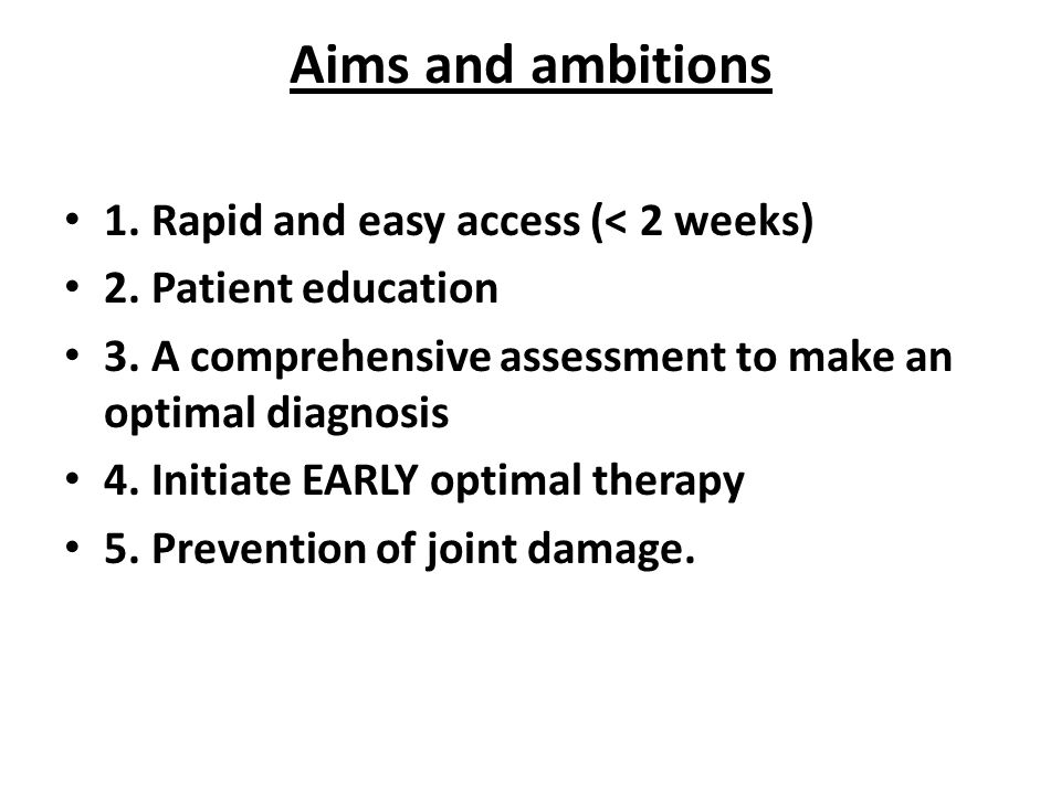 Aims and ambitions 1. Rapid and easy access (< 2 weeks) 2.