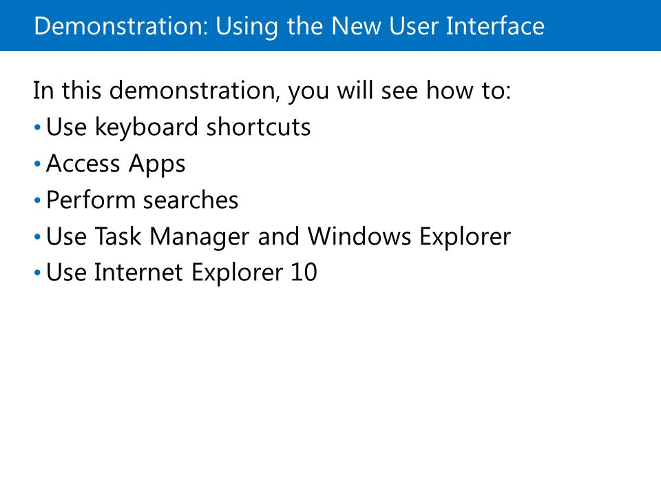 Lesson 2: Planning to Implement Windows 8 Windows 8 Editions Windows 8 Hardware Requirements Upgrade Paths Windows Store