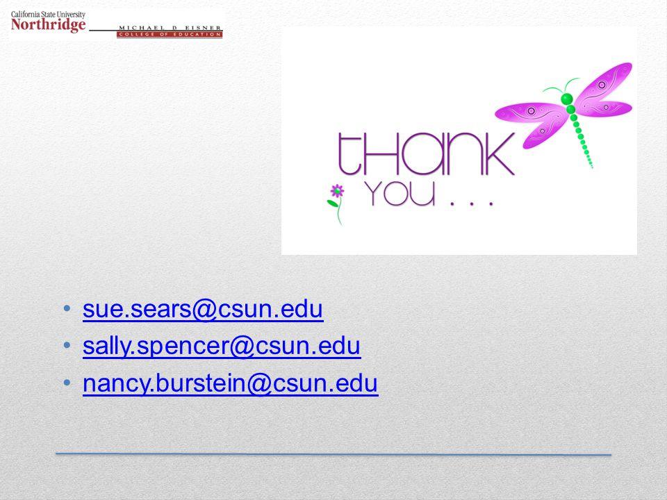 sue.sears@csun.edu sally.spencer@csun.edu nancy.burstein@csun.edu