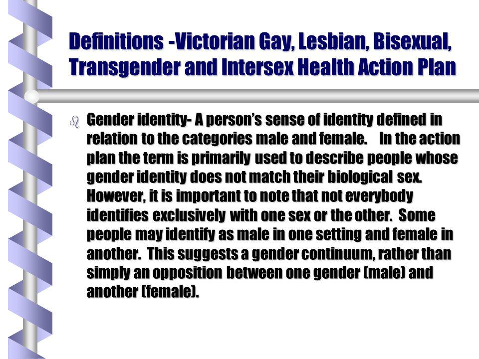 Definitions continued b Large variation in preference amongst transgender groups Boston study concludes b Older adult group dislike for term transgender.....