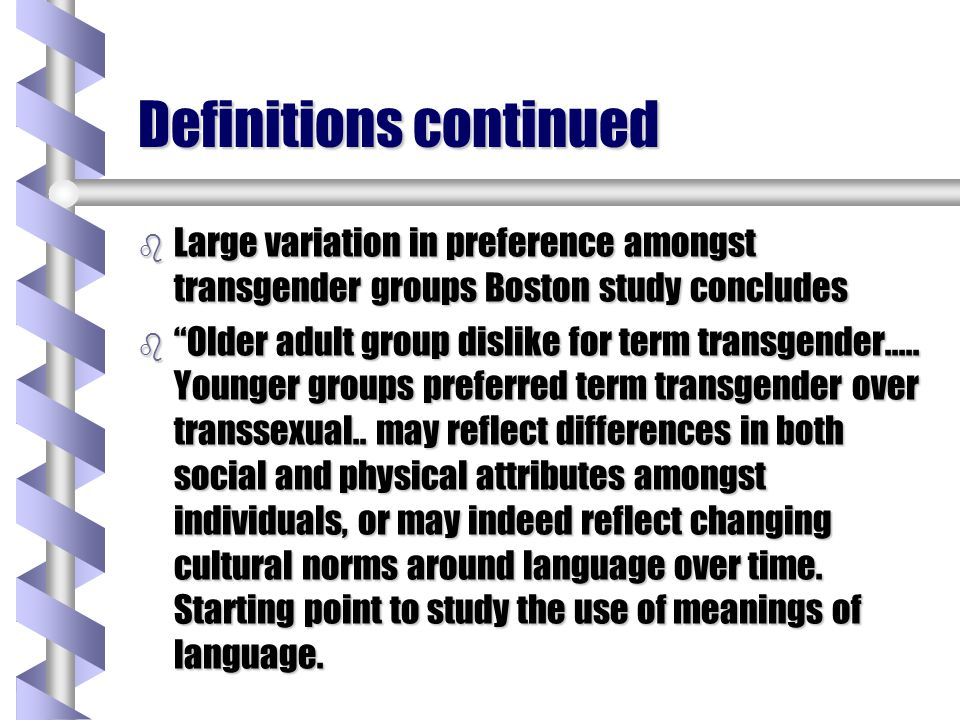 Recommendations Cont Health care providers of all disciplines should be provided with education and training on how to communicate with transgendered consumers and families in a culturally competent way and how to reduce barriers to effective communication.