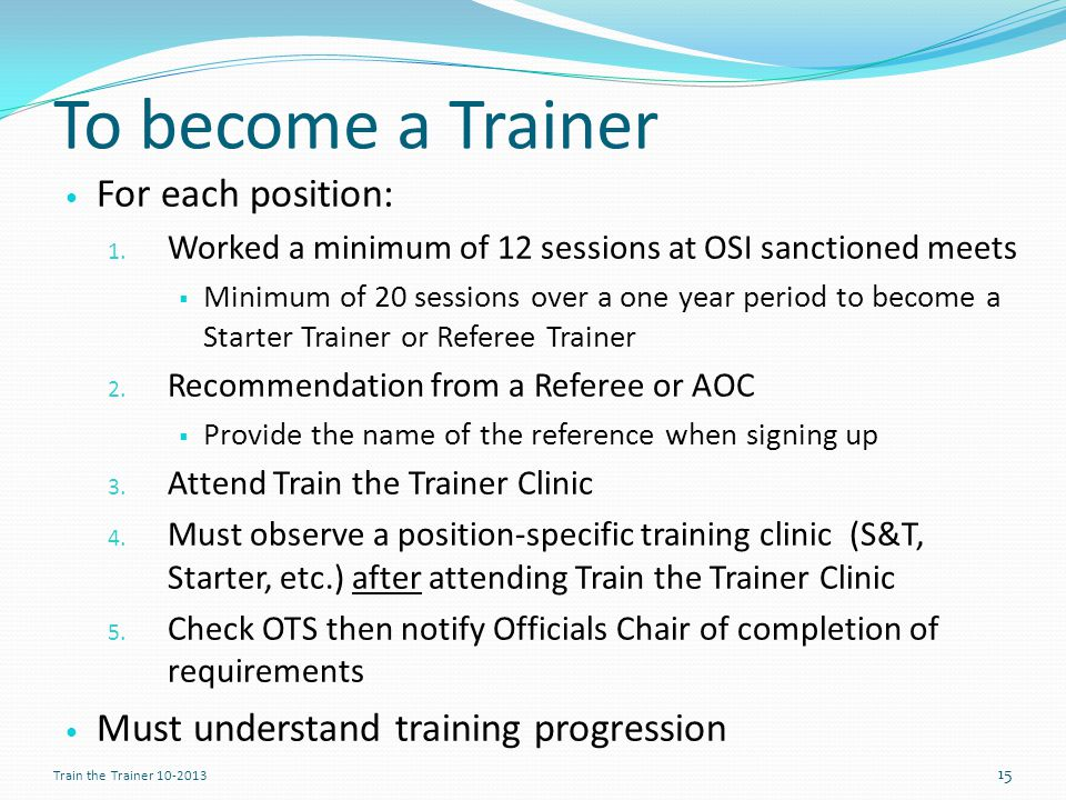 To become a Trainer For each position: 1.