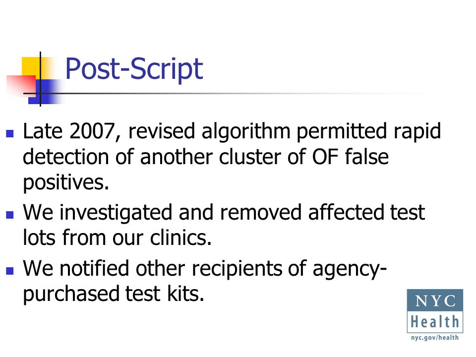 Post-Script Late 2007, revised algorithm permitted rapid detection of another cluster of OF false positives.