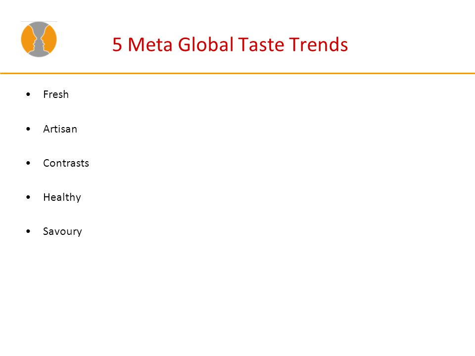 5 Meta Global Taste Trends Fresh Artisan Contrasts Healthy Savoury