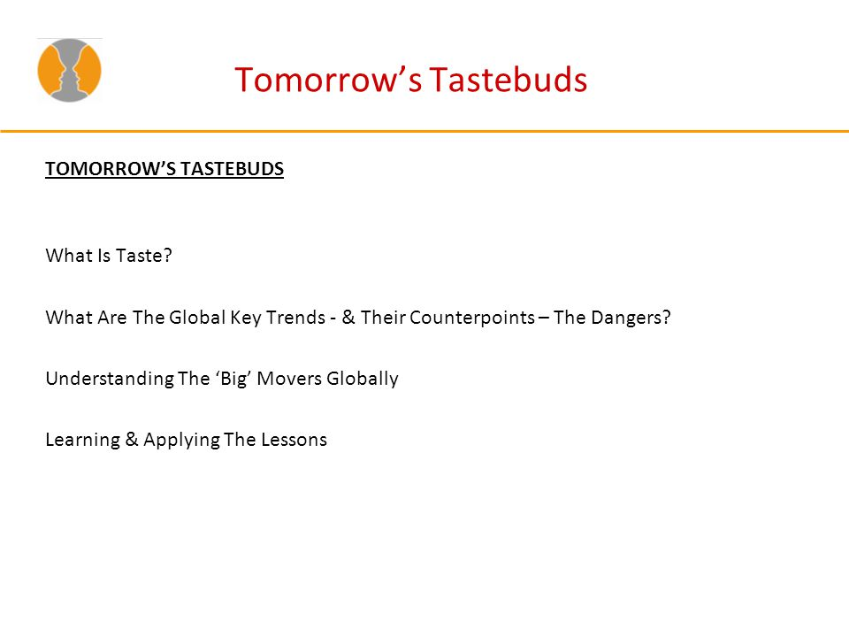Tomorrows Tastebuds TOMORROWS TASTEBUDS What Is Taste.