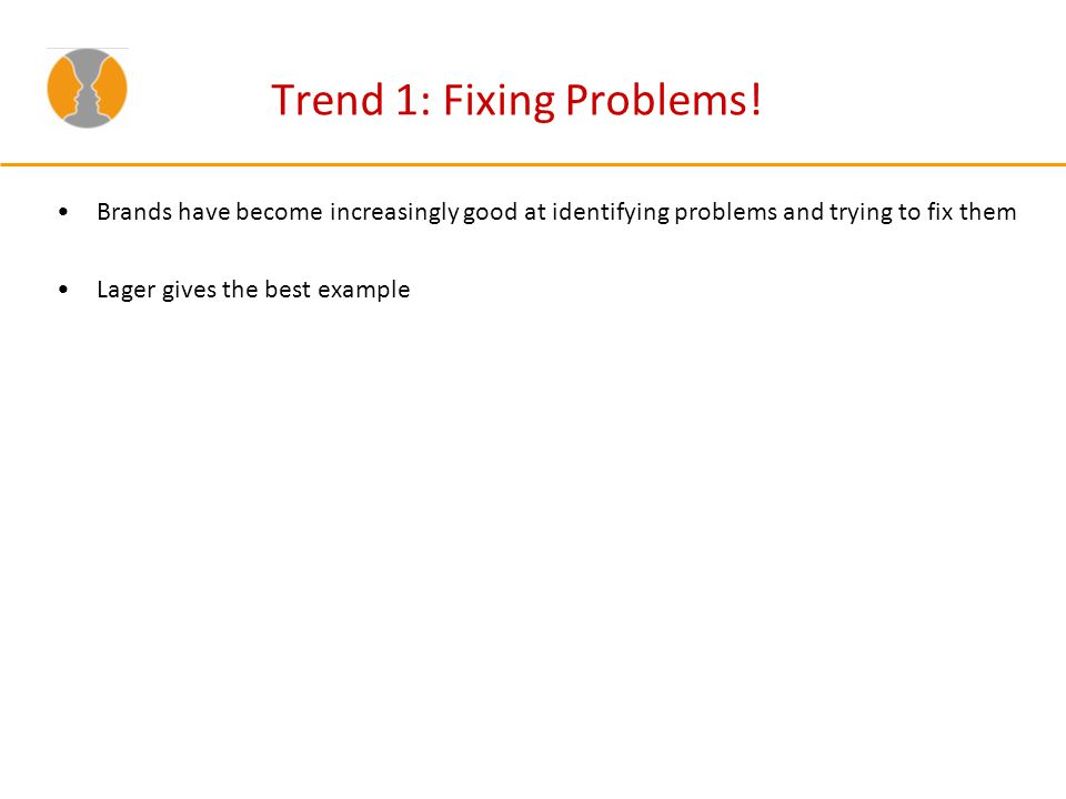 Trend 1: Fixing Problems.