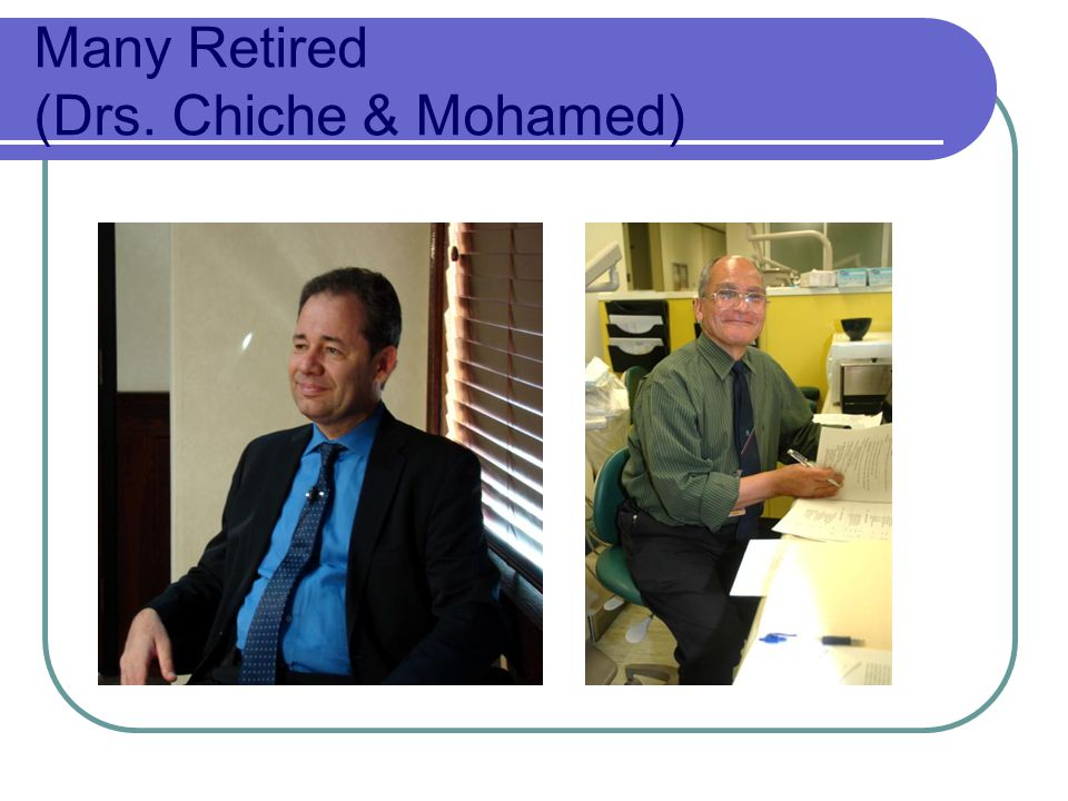 Many Retired (Drs. Chiche & Mohamed)