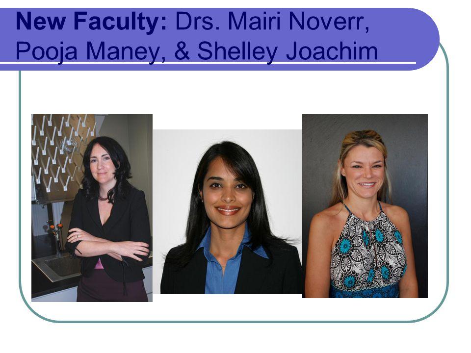New Faculty: Drs. Mairi Noverr, Pooja Maney, & Shelley Joachim