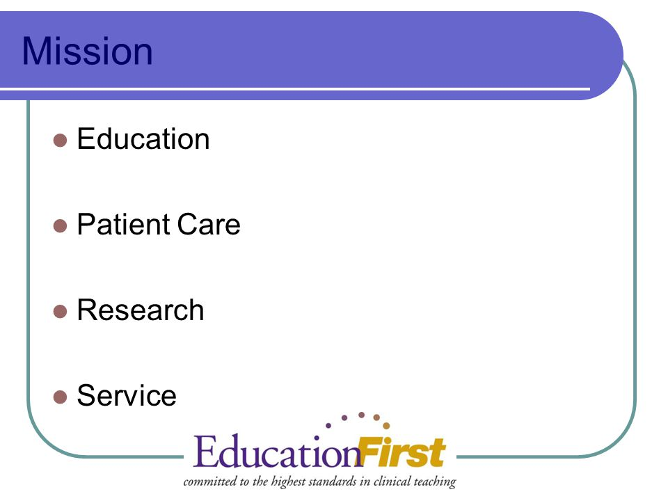 Mission Education Patient Care Research Service