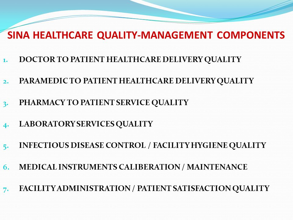 SINA HEALTHCARE QUALITY-MANAGEMENT COMPONENTS 1.DOCTOR TO PATIENT HEALTHCARE DELIVERY QUALITY 2.