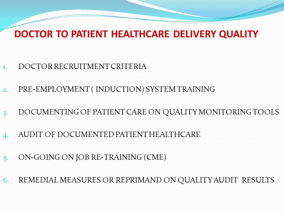 DOCTOR TO PATIENT HEALTHCARE DELIVERY QUALITY 1.DOCTOR RECRUITMENT CRITERIA 2.