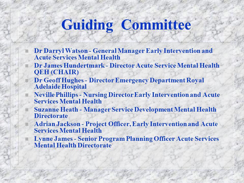 Team Members n Nigel Dounton – Mental Health Nurse ED Queen Elizabeth Hospital n Doris Kinnaird - Mental Health Nurse ED Lyell McEwin Hospital n Sam A