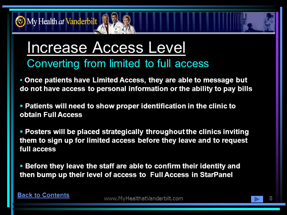 www.MyHealthatVanderbilt.com8 Increase Access Level Converting from limited to full access Once patients have Limited Access, they are able to message