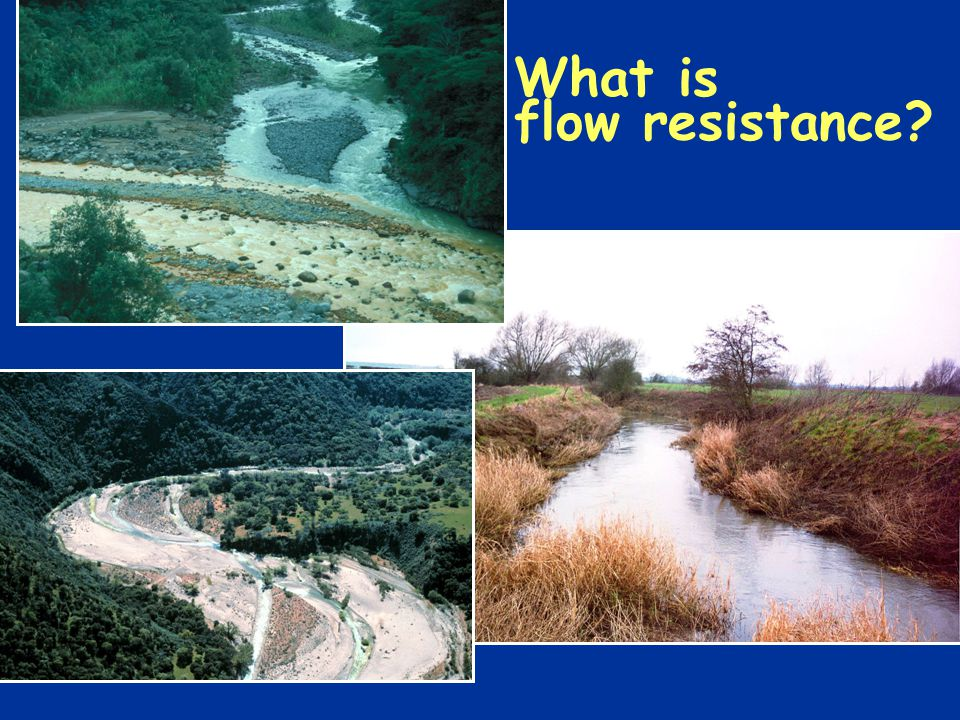 What is flow resistance?