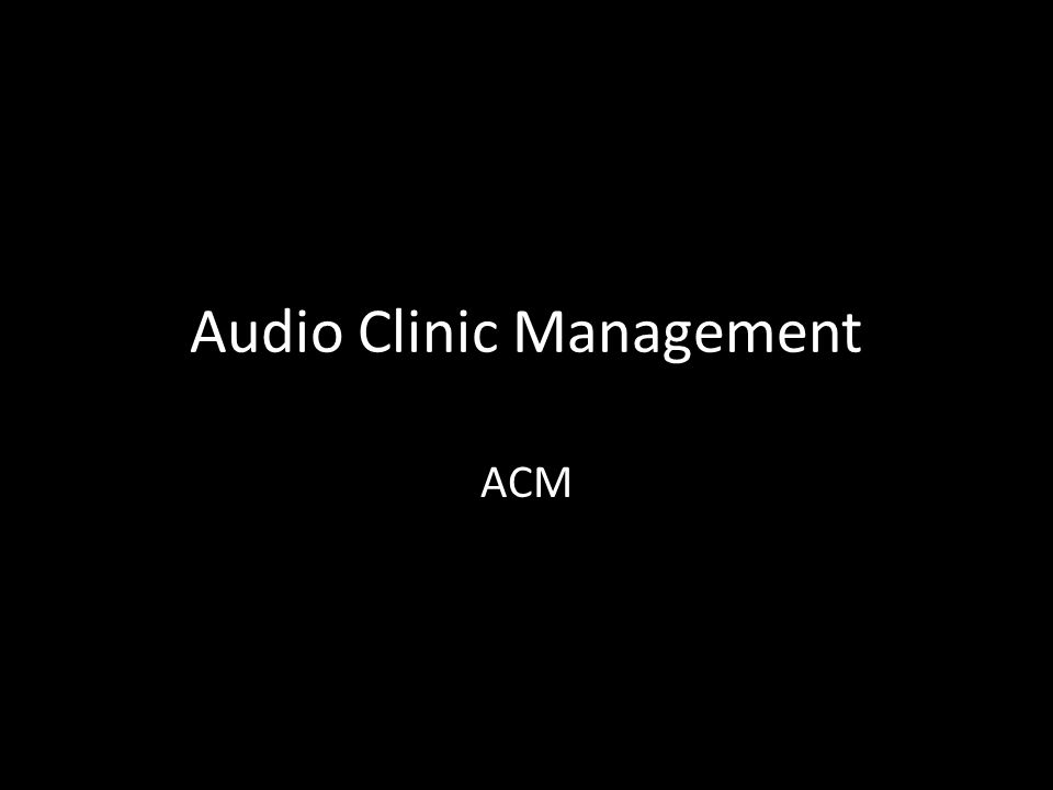 Audio Clinic Management ACM