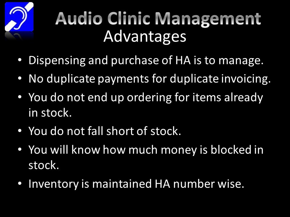 Advantages Dispensing and purchase of HA is to manage.