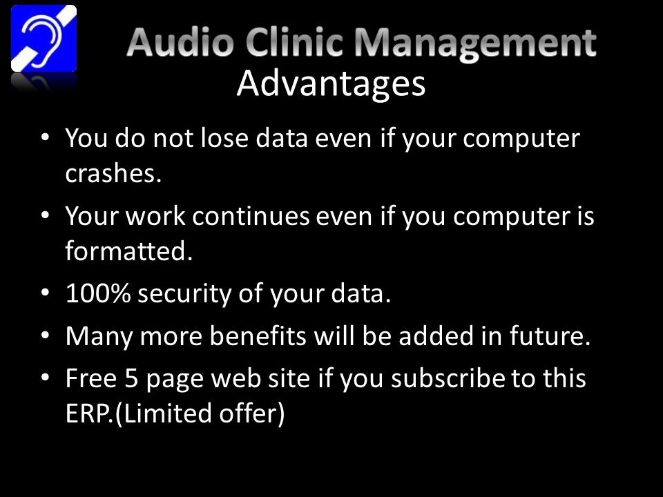 Advantages You do not lose data even if your computer crashes.