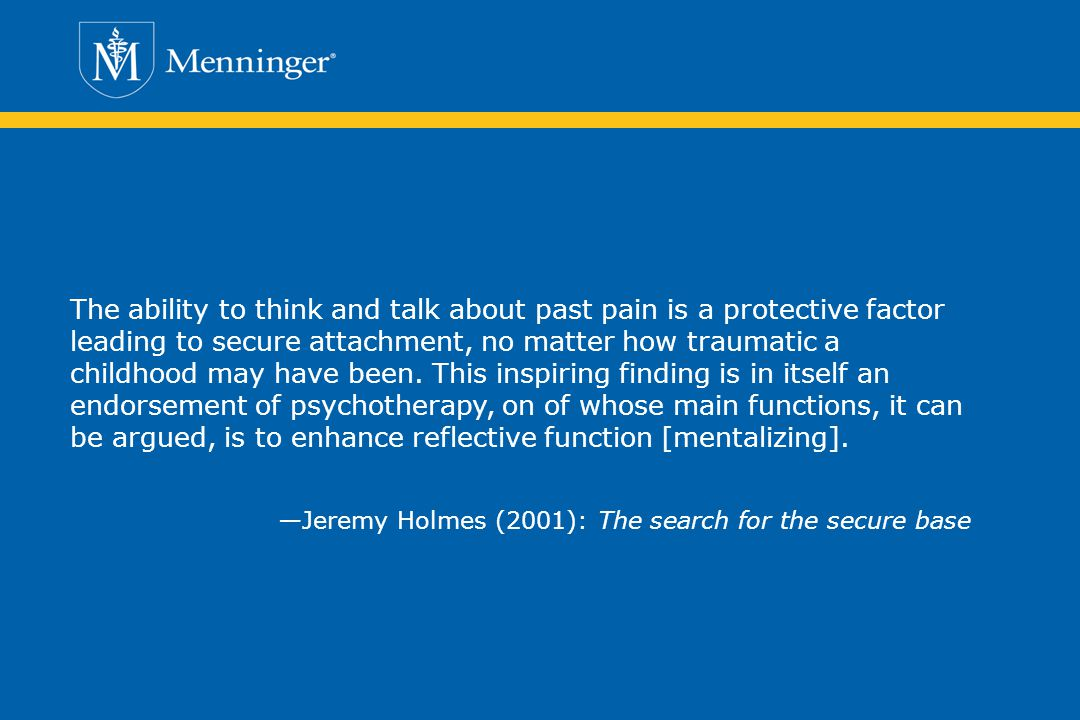 The ability to think and talk about past pain is a protective factor leading to secure attachment, no matter how traumatic a childhood may have been.