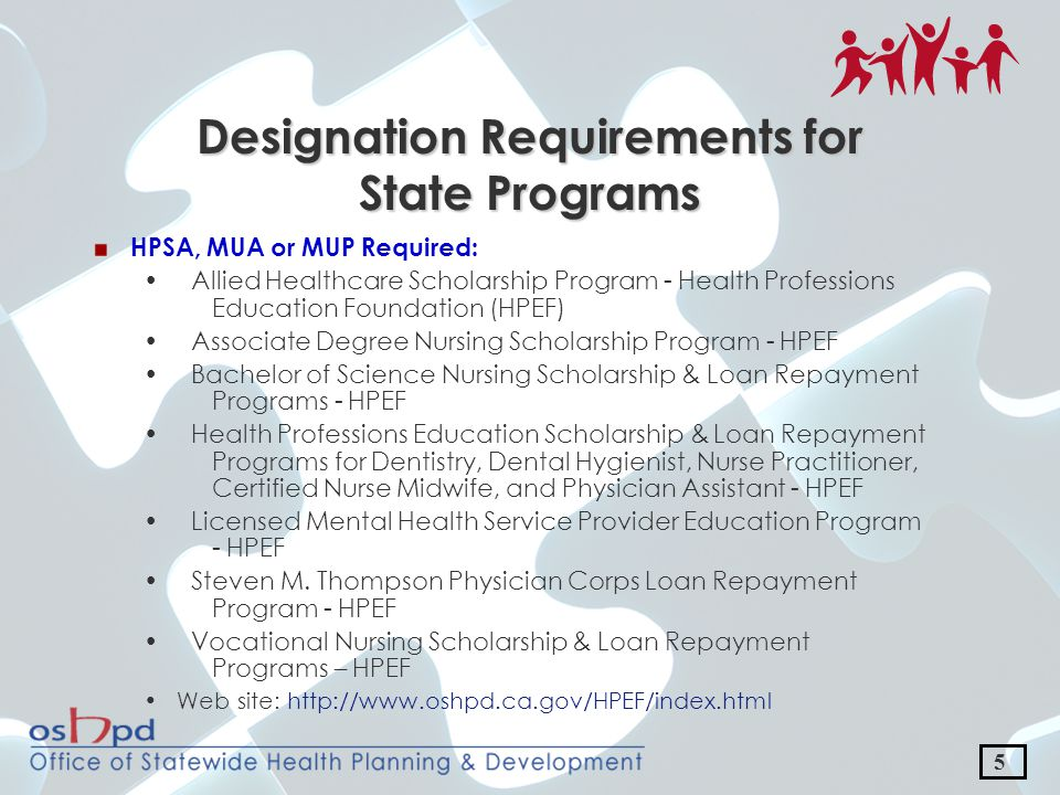 Designation Requirements for State Programs 5 HPSA, MUA or MUP Required: Allied Healthcare Scholarship Program - Health Professions Education Foundati