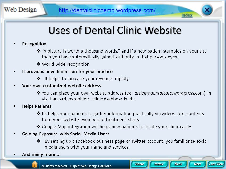 Uses of Dental Clinic Website Recognition A picture is worth a thousand words, and if a new patient stumbles on your site then you have automatically
