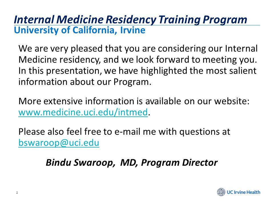 2 Internal Medicine Residency Training Program University of California, Irvine We are very pleased that you are considering our Internal Medicine res