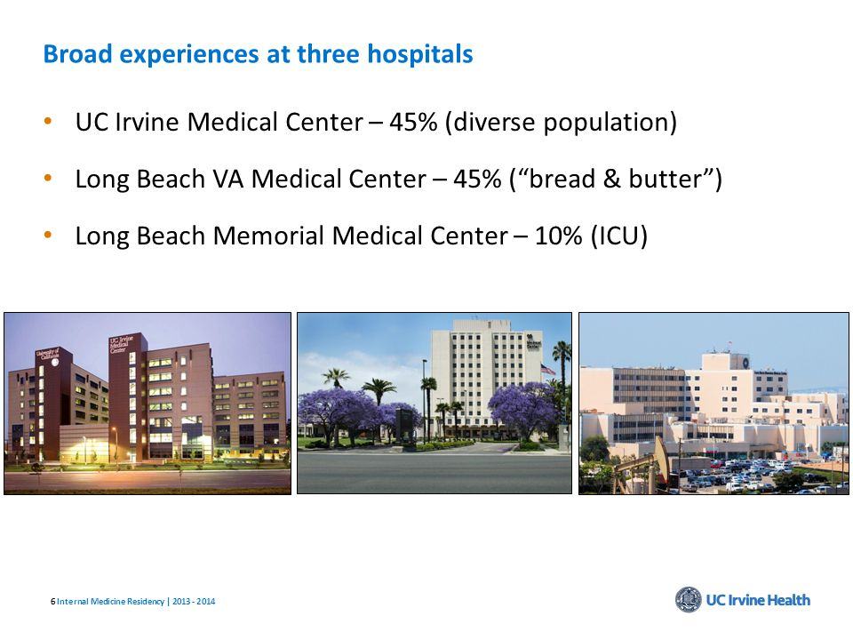 66 Broad experiences at three hospitals UC Irvine Medical Center – 45% (diverse population) Long Beach VA Medical Center – 45% (bread & butter) Long B