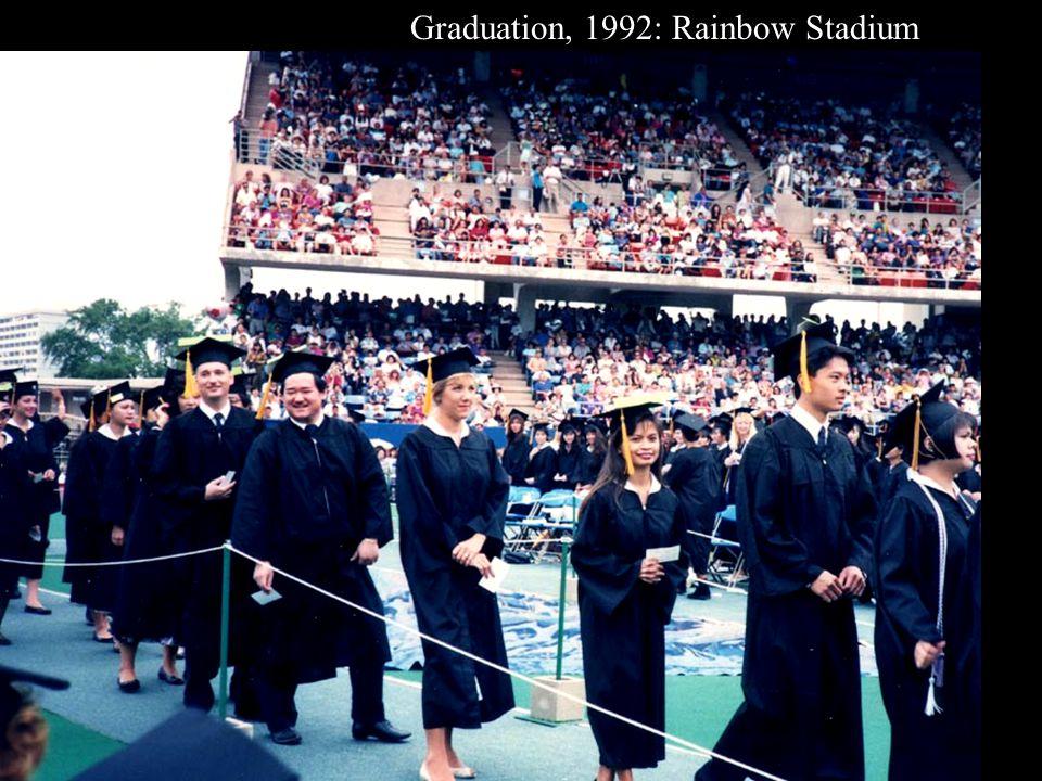 Graduation, 1992: Rainbow Stadium