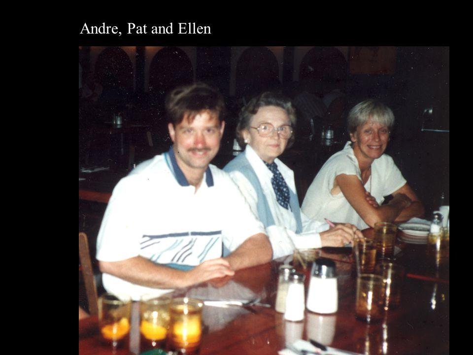 Andre, Pat and Ellen