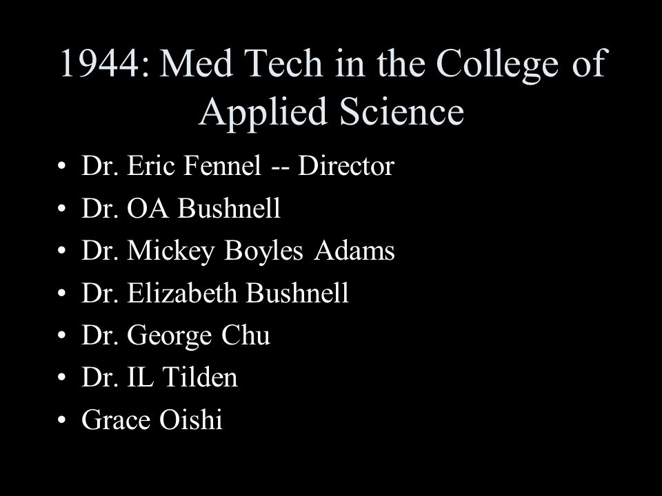 1944: Med Tech in the College of Applied Science Dr.