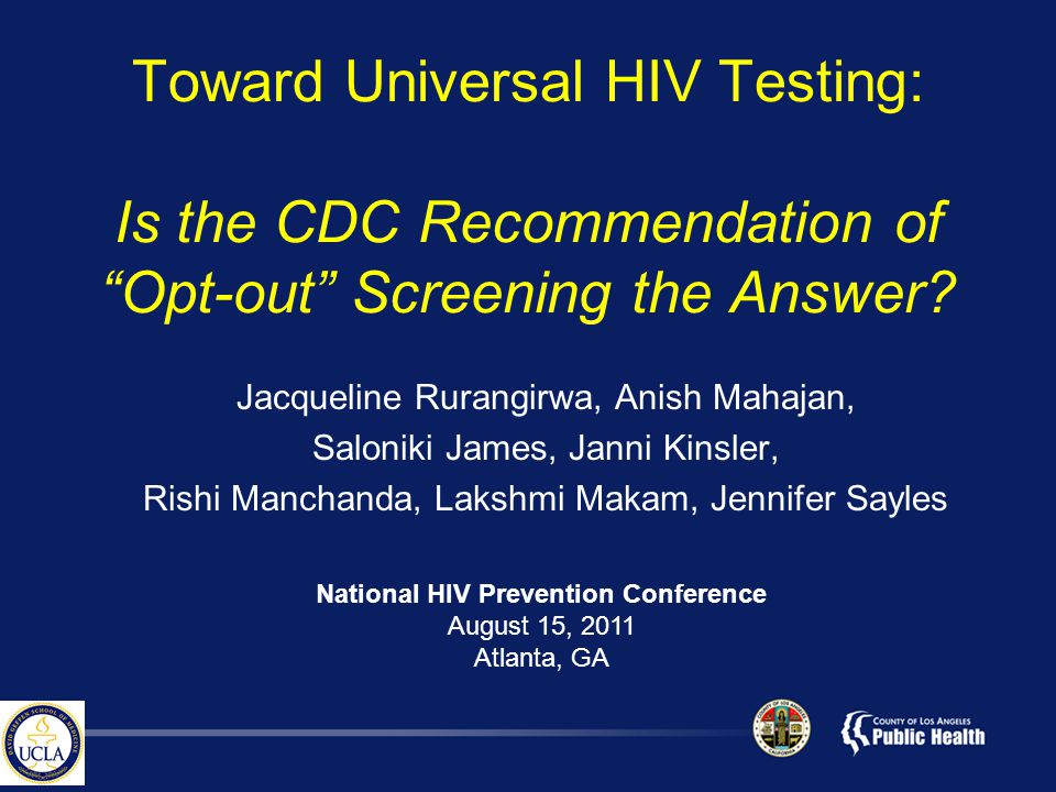 Toward Universal HIV Testing: Is the CDC Recommendation of Opt-out Screening the Answer.