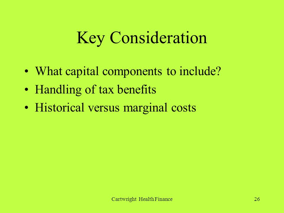 Cartwright Health Finance26 Key Consideration What capital components to include.