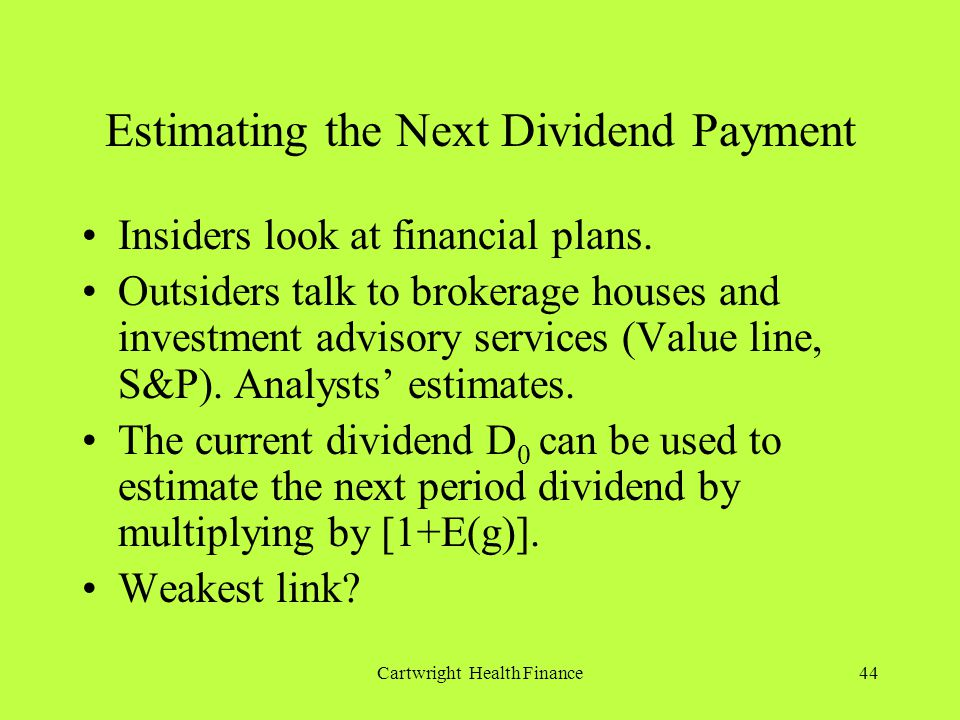 Cartwright Health Finance44 Estimating the Next Dividend Payment Insiders look at financial plans.