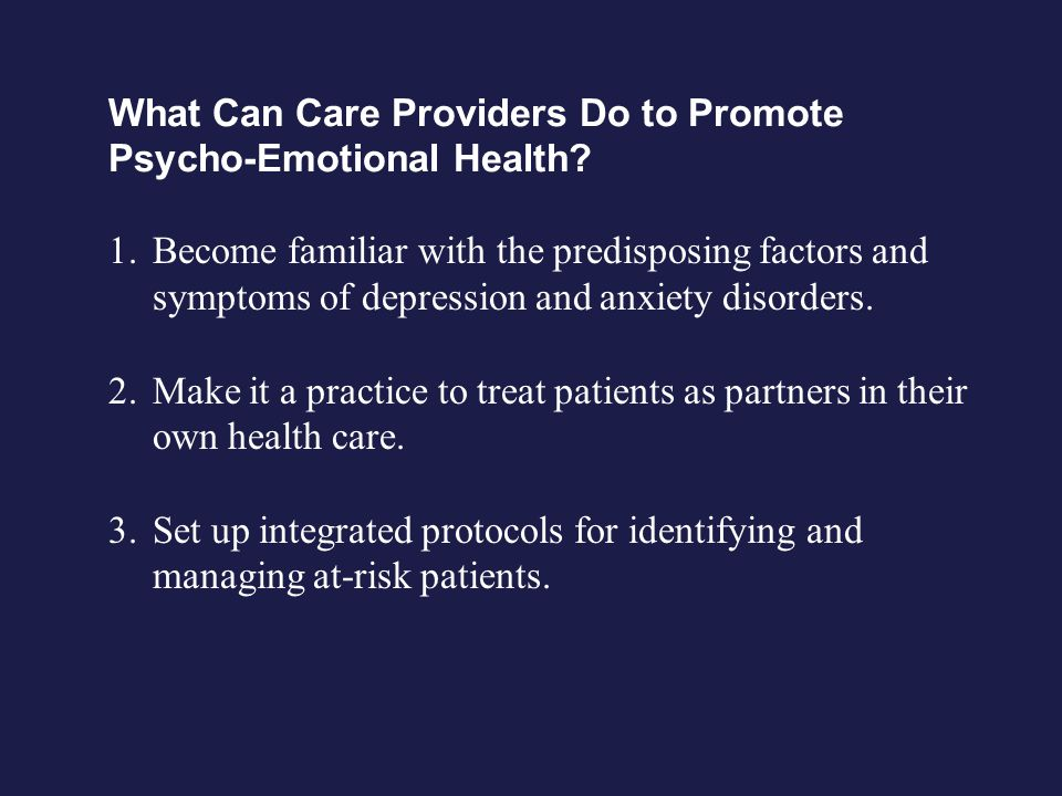 What Can Care Providers Do to Promote Psycho-Emotional Health.