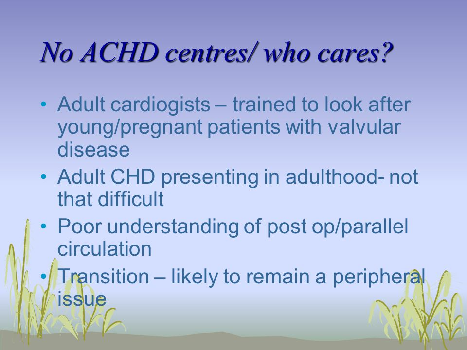No ACHD centres/ who cares.