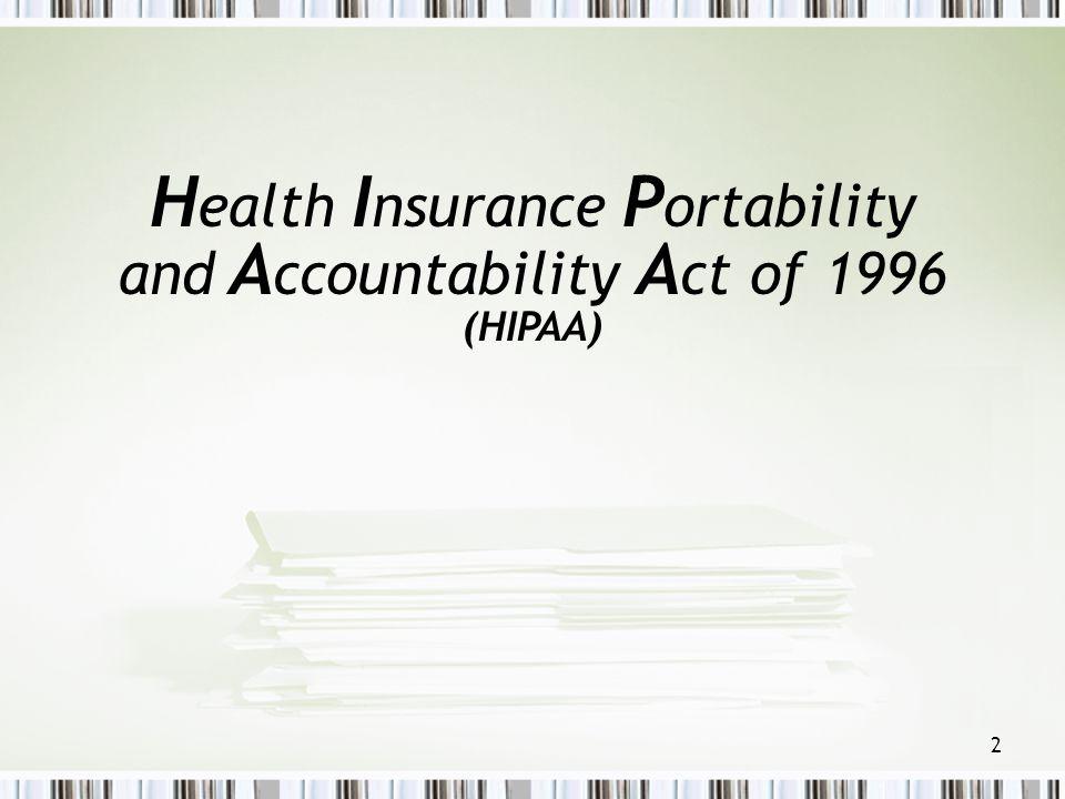 2 H ealth I nsurance P ortability and A ccountability A ct of 1996 (HIPAA)