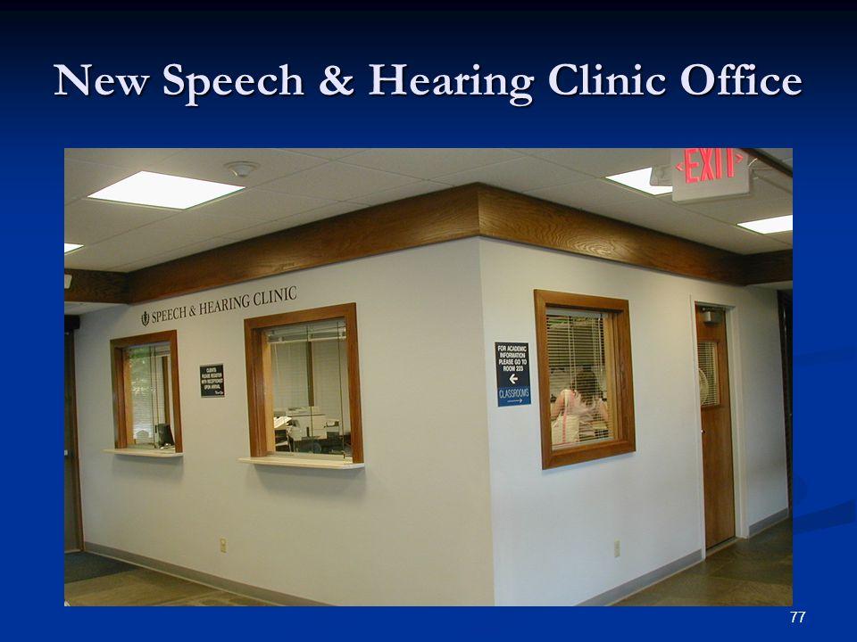 77 New Speech & Hearing Clinic Office