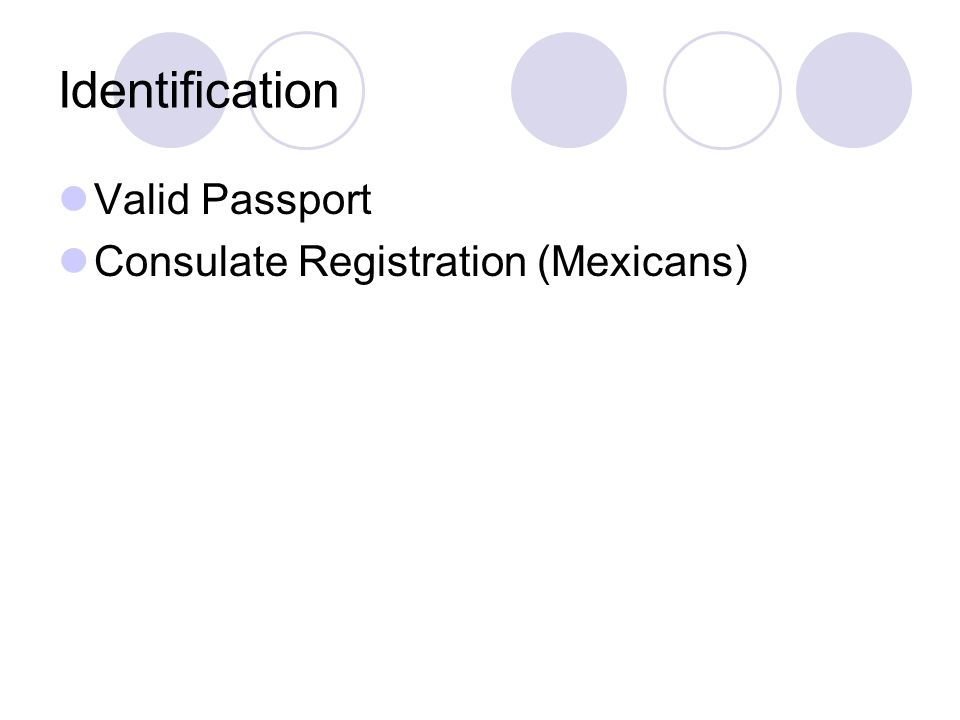 Identification Valid Passport Consulate Registration (Mexicans)