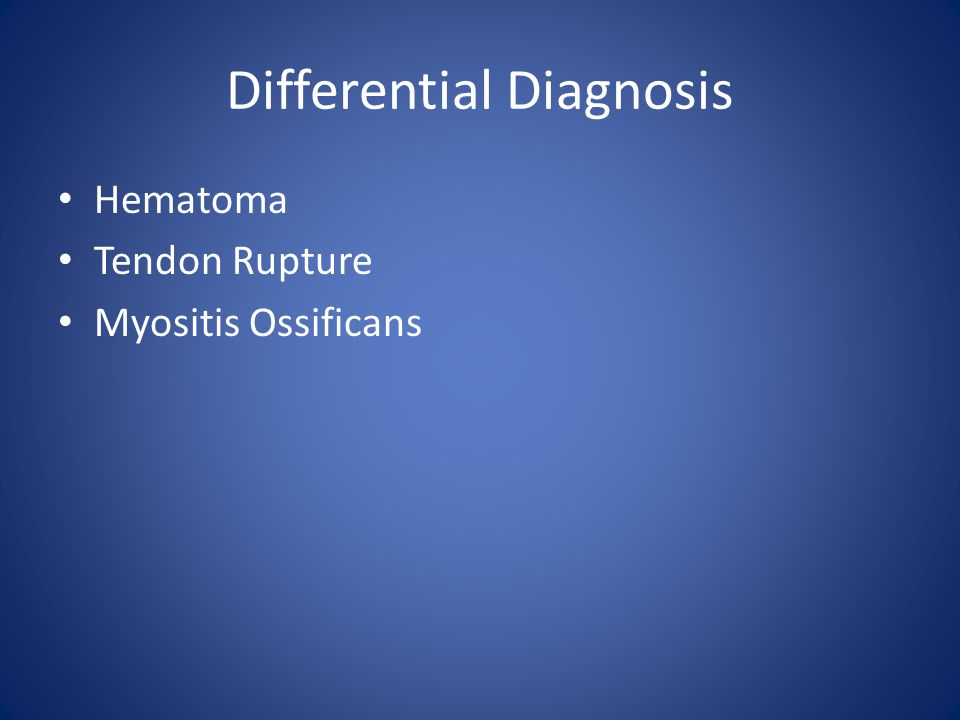 Differential Diagnosis Hematoma Tendon Rupture Myositis Ossificans