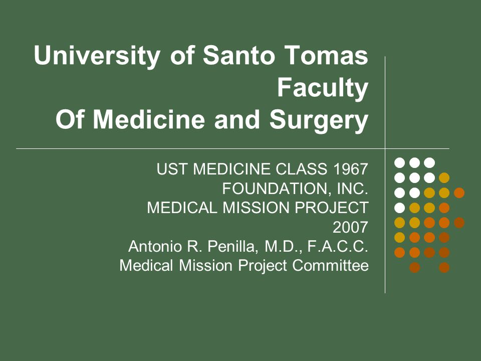 University of Santo Tomas Faculty Of Medicine and Surgery UST MEDICINE CLASS 1967 FOUNDATION, INC.